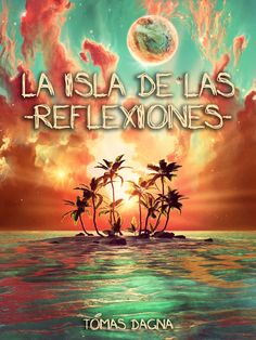 La Isla de las Reflexiones ~ Hechos de sueños