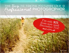"ebook by Katie Evans, ""The Key to taking Pictures Like A Prof Photographer""....I love her pics!"