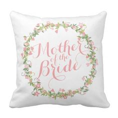 Mother of the Bride Watercolor Wedding Pillow - floral style flower flowers stylish diy personalize