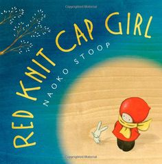 Red Knit Cap Girl by Naoko Stoop: A gentle journey of curiosity, imagination, and joy in search of the Moon. #Books #Red_Knit_Cap_Girl #Naoka_Stoop