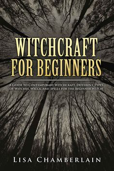 Free on the Kindle Today 10/25/15 Witchcraft for Beginners: A Guide to Contemporary Witchcraft, Different Types of Witches, Wicca, and Spells for the Beginner Witch eBook: Lisa Chamberlain: Kindle Store