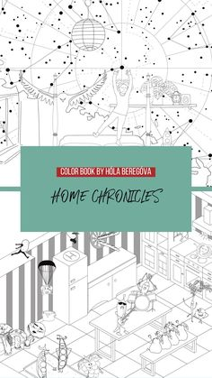 """I've created a color book called """"HOME CHRONICLES"""". This is a kids friendly mix of illustrations, interior design sketches and some Autocad blocks. The themes vary from pirates & space adventures to performances and naughty vegetables. You can support this project by clicking on the website below and purchasing a set of 4 pdf drawings for print out and coloring in any way of your liking! Enjoy:) And visit holaberegova.com for more cool stuff!"""