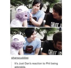 The smile & how he looks away like he's afraid of being caught smiling cause of Phil