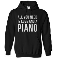 Let's be honest, love is a massively important need. But having a Piano is a close second! If your Piano is the air you breathe, this t-shirt and hoodie are just for you! This shirt says it plain and