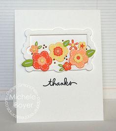 Card by PS DT Michele Boyer using PS Flowers 2 dies, Frame 4 dies, Scripty Sayings