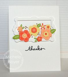 Card by PS DT Michele Boyer using PS Flowers 2 dies, Frame 4 dies, Scripty Sayings