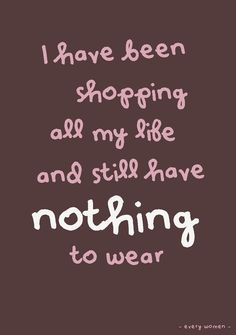Quote postkaart I have been shopping all my life and still have nothing to wear van Studio Inktvis. Geweldige tijdloze quote voor elke vrouw.