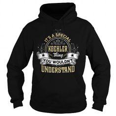 I Love KOEHLER KOEHLERYEAR KOEHLERBIRTHDAY KOEHLERHOODIE KOEHLERNAME KOEHLERHOODIES  TSHIRT FOR YOU T shirts