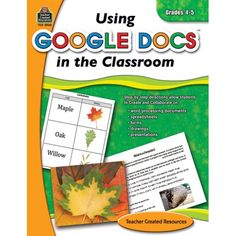 Using Google Docs in the Classroom, Teacher Created Resources, Grades 4-5 or 5-6
