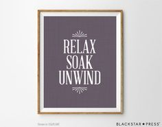 Bathroom Print Relax Soak Unwind Quote Bathroom by BlackstarPress