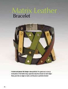 Matrix leather Bracelet from the book, Beautiful Leather Jewelry by Melissa Cabl. Leather Art, Leather Cuffs, Leather Jewelry, Metal Jewelry, Silver Jewelry, Leather Totes, Leather Purses, Crea Cuir, Jewelry Editorial