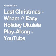 Last Christmas - Wham // Easy Holiday Ukulele Play-Along - YouTube