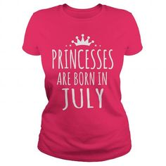Cool BIRTHDAY PRINCESSES ARE BORN IN JULY Shirts & Tees