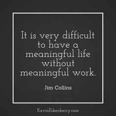 It is very difficult to have a meaningful life without meaningful work. Questions To Ponder, This Or That Questions, Very Difficult, Meaningful Life, More Than Words, Losing You, Beautiful Words, Letter Board, Quotations