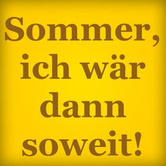 Das denke ich mir schon seit dem April, aber er will einfach nicht. Good Advice, Status Quotes, German Quotes, My Job, Facebook Pinterest, True Words, Things To Think About, Shit Happens, Seasons