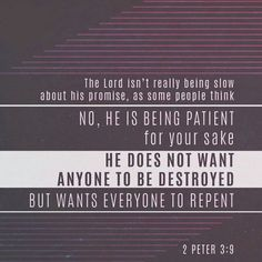 2 Peter The Lord is not slack concerning his promise, as some men count slackness; but is longsuffering to us-ward, not willing that any should perish, but that all should come to repentance. Scripture Verses, Bible Scriptures, Morning Scripture, Bible Prayers, Way Of Life, The Life, Faith Quotes, Bible Quotes, Godly Quotes
