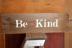 Reclaimed Be Kind Rustic Wood Hanging Home Decor by SalvageOwl, $24.99