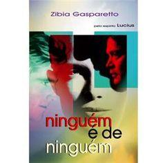Ninguém é de ninguém - Zibia Gaspareto