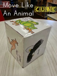 Take a square tissue box and place a picture of an animal and how the animal moves on each side. Toss and move like the animal that comes up on top.