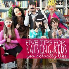 Five Tips for Raising Kids you actually like