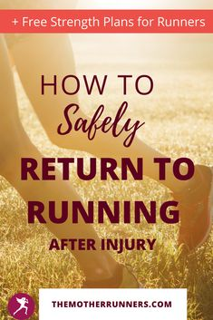 Learn how to safely return to running after a long break or running injury with patience, grace, and a low risk of reinjury with these 6 steps. Plus get a full free month of downloable strength plans for runners! #running #runner #motherrunner #5k #10k #halfmarathon #maraton #runningtips #beginnerrunner How To Start Running, How To Run Faster, How To Run Longer, Running Hacks, Soft Tissue Injury, Running Injuries, Having Patience, Injury Prevention, Life Lessons
