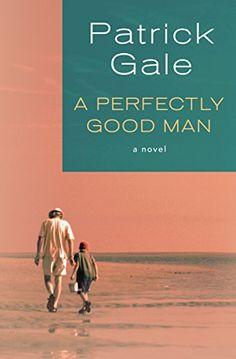 A Perfectly Good Man: A Novel by Patrick Gale https://www.amazon.com/dp/B01E6HYO1S/ref=cm_sw_r_pi_dp_x_z3K0zbP0K4XWN