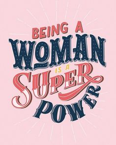 Being a woman is a super power - Feminism - Feminist - Feminist Art - Hand Lettering by Mye De Leon Typography Quotes, Typography Inspiration, Quotes To Live By, Life Quotes, Quotes Quotes, Motivational Quotes, Inspirational Quotes, Start Ups, Lettering Design