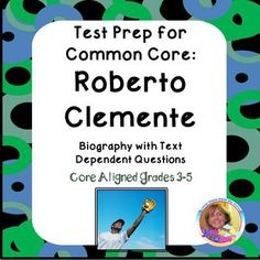 I prepared this packet primarily for fourth and fifth grade test prep for my ESL students, but it is useful throughout the year for a high-interest sports theme, Hispanic American month piece or an anytime biography.  Included is the selection with text-dependent multiple choice, short answer, graphic organizer and extended response questions.