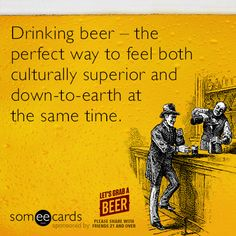 Beer - perfect for any occasion. Via someecards: Perfect Mix. National Beer Day is April Wedding Ecards, Valentines Day Ecards, National Beer Day, Dry Sense Of Humor, Cigars And Whiskey, Beer Humor, Ads Creative, E Cards, Greeting Cards