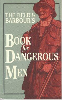 The Book for Dangerous Men.