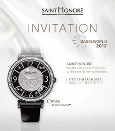 Saint Honoré Paris has the pleasure of inviting you to discover its new collections at Baselworld 2012.