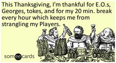 Casino dealers are thankful for...