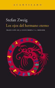 Un libro al día: Stefan Zweig: Los ojos del hermano eterno