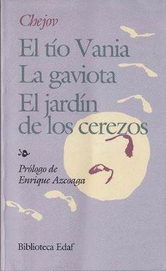 El Tio Vania La Gaviota El Jardin De Los Cerezos - Chejov, A