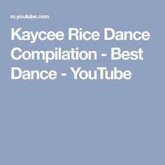 Kaycee Rice Dance Compilation - Best Dance - YouTube