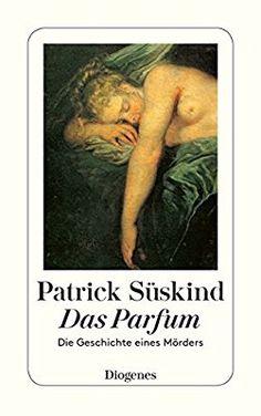 Das Parfum: Die Geschichte eines Mörders: Amazon.de: Patrick Süskind: Bücher