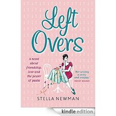 "RECOMMEND/READ IT: If someone is looking for a ""chick lit"" book that's about more than just Getting a Guy, try this. Leftovers: A novel about friendship, love and the power of pasta by Stella Newman"