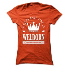 """[Hot tshirt name list] Kiss Me I Am WELBORN Queen Day 2015  Discount 15%  If you dont like this shirt no problem you can search another shirt at """"SEARCH BOX"""" on the TOP  Tshirt Guys Lady Hodie  SHARE and Get Discount Today Order now before we SELL OUT  Camping last name surname tshirt me i am welborn queen day 2015"""