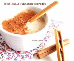 2. Instant Maple Cinnamon Porridge - by Low Carb Lovelies (1)