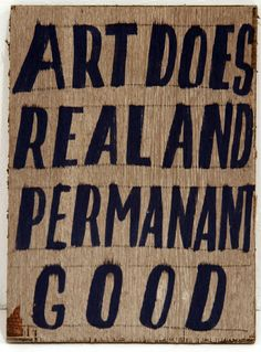 Bob & Roberta Smith - Bringing you clichéd sentiments ad infinitum! Expressive Art, Art Classroom, Make Art, Good Thoughts, Art Therapy, Art Education, Artist At Work, Art Lessons, Cool Words