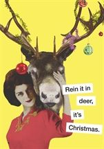 Show details for Rein it in deer,: it's Christmas.