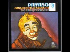 Payaso - Raphy Leavitt y Orquesta La Selecta - YouTube