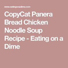 CopyCat Panera Bread Chicken Noodle Soup Recipe - Eating on a Dime Panera Bread Chicken Noodle Soup Recipe, Canned Chicken, Chicken Soup, Breaded Chicken, Restaurant Recipes, Dairy Free Recipes, Copycat, Soup Recipes, Noodles