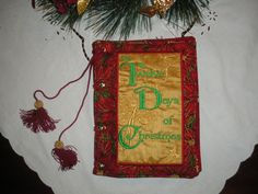 """I Embroidered the """"Twelve Days of Christmas"""".  Design by Anita Goodesign."""