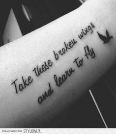 Take these broken wings and learn to fly. Can't wait to get this on my back Thursday!