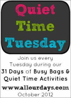 Quiet Time Tuesday: Join us @www.allourdays.com for 31 Days of Busy Bags & Quiet Time Activities