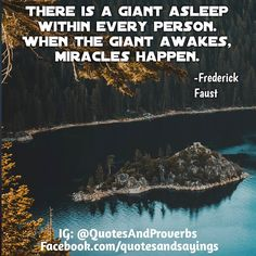 There is a giant asleep within every person. When the giant awakes miracles happen. -Frederick Faust  #quotes #sayings #proverbs  #motivational #inspirational #inspire  #success #entrepreneur