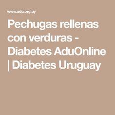 Pechugas rellenas con verduras - Diabetes AduOnline | Diabetes Uruguay