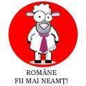 ROMANE, FII MAI NEAMT!