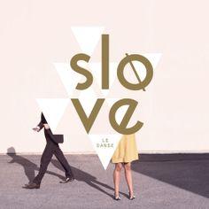 SLOVE - Le Danse | SLOVE - My Pop | SLOVE - Flash